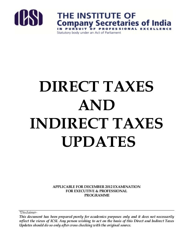 DIRECT TAXES           AND      INDIRECT TAXES         UPDATES                     APPLICABLE FOR DECEMBER 2012 EXAMINATIO...