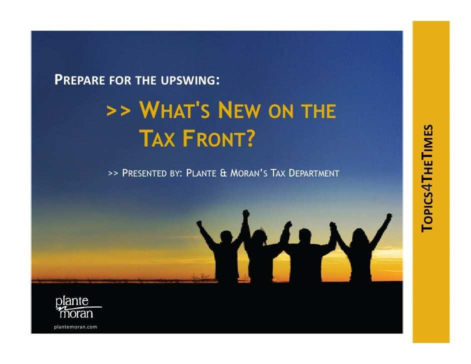 PREPARE FOR THE UPSWING:                   >> WHAT'S NEW                    ON THE                      TAX FRONT?        ...