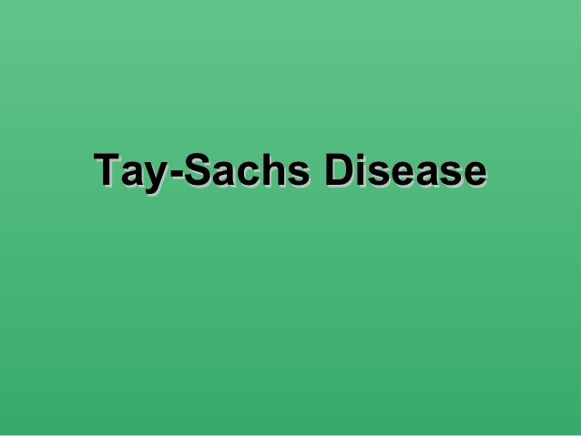learning about tay sachs disease Tay-sachs disease definition: an inherited disorder, caused by a faulty recessive gene , in which lipids accumulate in | meaning, pronunciation, translations and examples.