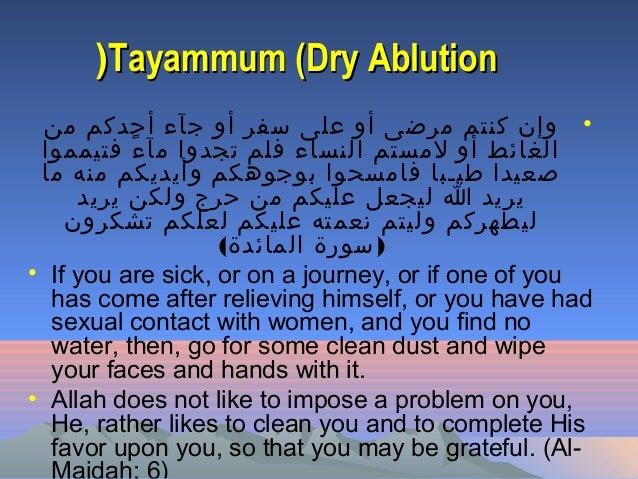 Tayammum (Dry AblutionTayammum (Dry Ablution(( •من أحدكم جآء أو سفر على أو مرضى كنتم وإن فتيمموا ء...