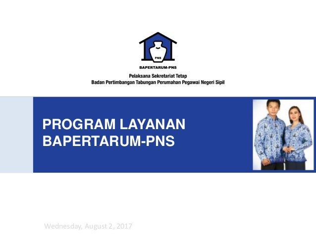 PROGRAM LAYANAN BAPERTARUM-PNS Wednesday, August 2, 2017