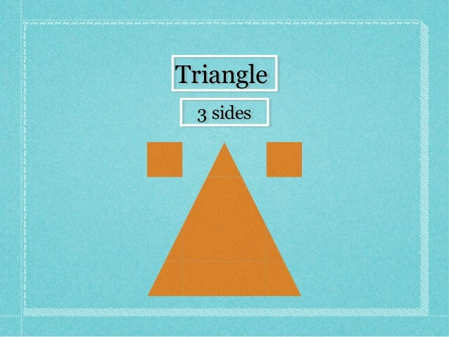TriangleTriangle 3 sides3 sides