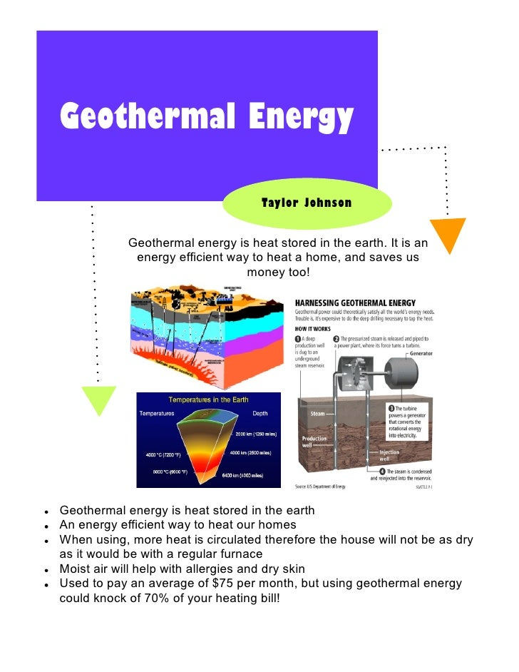 Geothermal Energy                                      Taylor Johnson               Geothermal energy is heat stored in th...