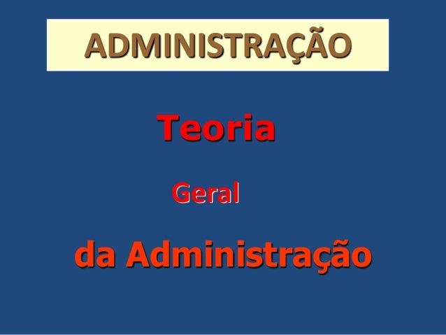 ADMINISTRAÇÃO da Administração Geral Teoria