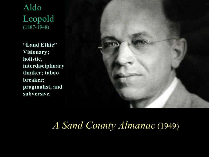 land ethic The land ethic reclaimed: perceptive hunting, aldo leopold, and convervation.