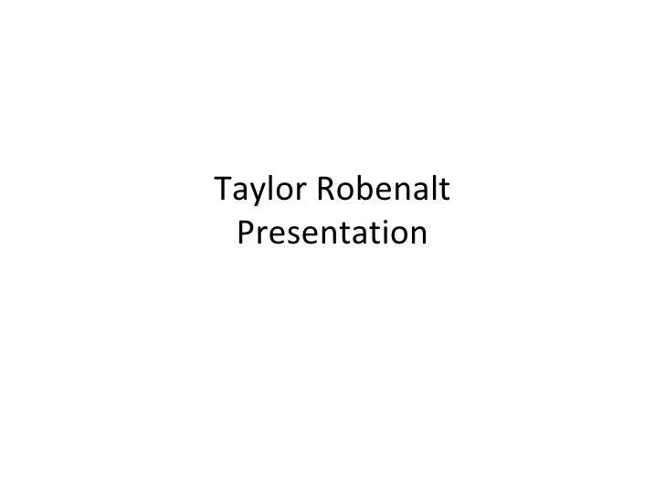 Taylor Robenalt Presentation