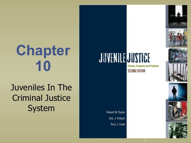 Chapter 10 Juveniles In The Criminal Justice System