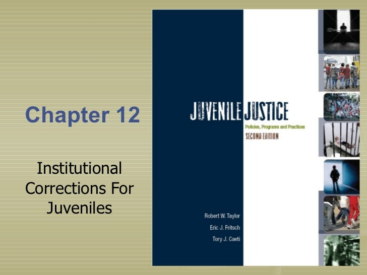 Chapter 12 Institutional Corrections For Juveniles