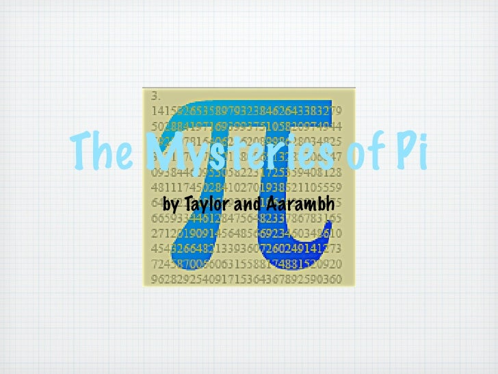 The Mysteries of Pi     by Taylor and Aarambh