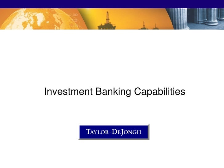 Investment Banking Capabilities                                       1