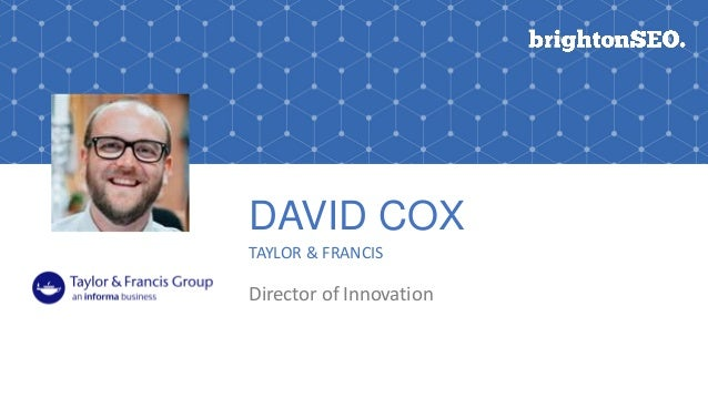 DAVID COX TAYLOR & FRANCIS Director of Innovation