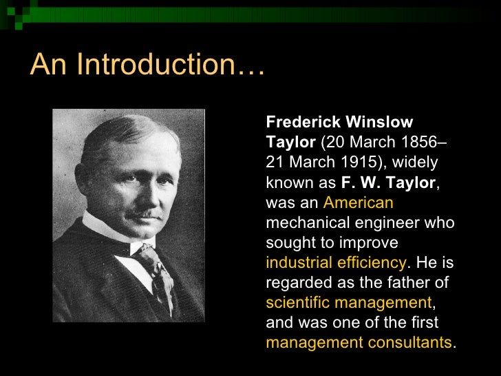 "principles and implications of scientific management Frederick winslow taylor the principles of scientific management 1910 ch 2: ""the principles of scientific management."