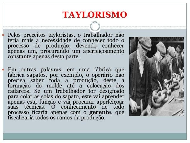 Taylorismo Fordismo E Toyotismo