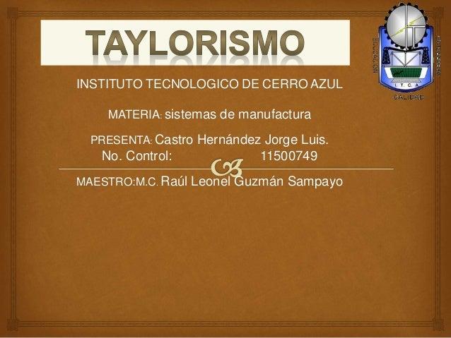 INSTITUTO TECNOLOGICO DE CERRO AZUL MATERIA: sistemas de manufactura PRESENTA: Castro Hernández Jorge Luis. No. Control: 1...