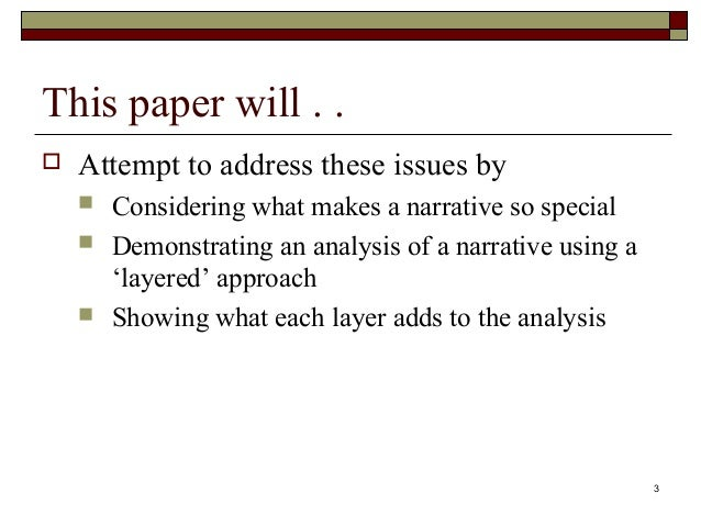analysis of a narrative of the A summary and analysis of a poem contains the classification of the poem, such as epic, narrative or descriptive, the themes of the work and the literary devices used throughout it also contains a discussion about the tone of the poem, the narrative perspective and a conclusion about the work as a .
