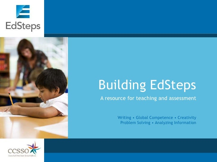 Building EdSteps A resource for teaching and assessment         Writing • Global Competence • Creativity        Problem So...