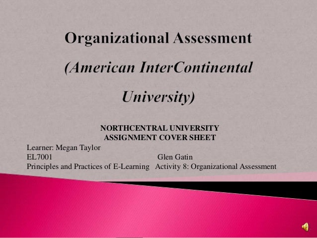 NORTHCENTRAL UNIVERSITY                       ASSIGNMENT COVER SHEETLearner: Megan TaylorEL7001                           ...