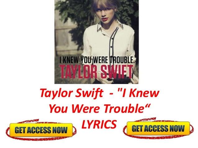 """Taylor Swift - """"I Knew  You Were Trouble""""        LYRICS"""