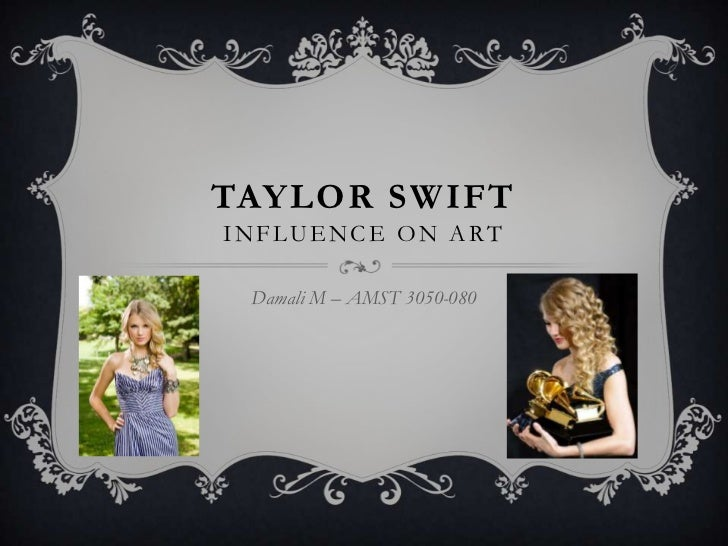 TAYLOR SWIFTINFLUENCE ON ART Damali M – AMST 3050-080