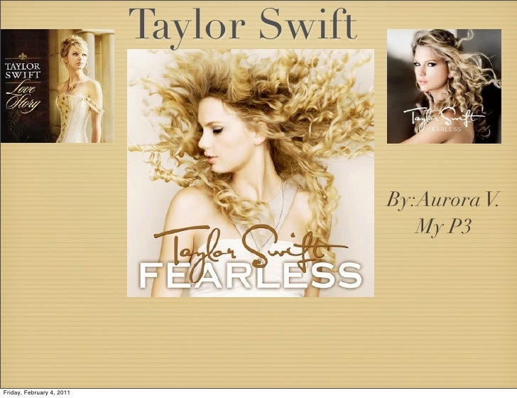 Taylor Swift                                          By:Aurora V.                                             My P3Friday...