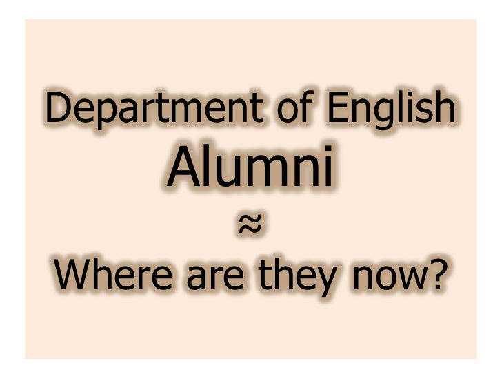 Department of English Alumni≈Where are they now?<br />