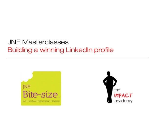 JNE MasterclassesBuilding a winning LinkedIn profile
