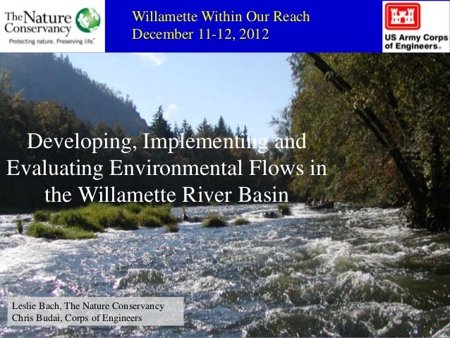 Willamette Within Our Reach                           December 11-12, 2012  Developing, Implementing andEvaluating Environ...