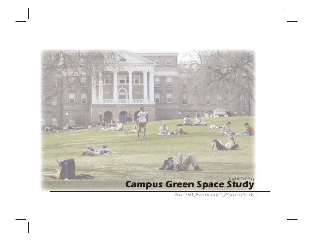 Taylor YoungCampus Green Space StudyArch 390_Assignment 4_Research Study