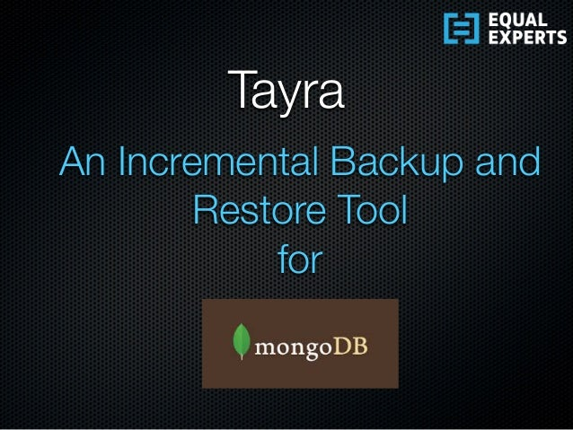 An Incremental Backup and Restore Tool for Tayra