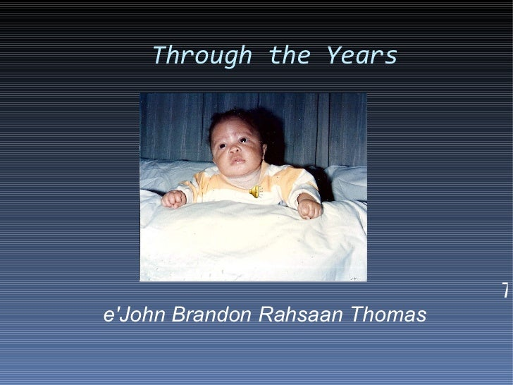 Through the Years Te'John Brandon Rahsaan Thomas