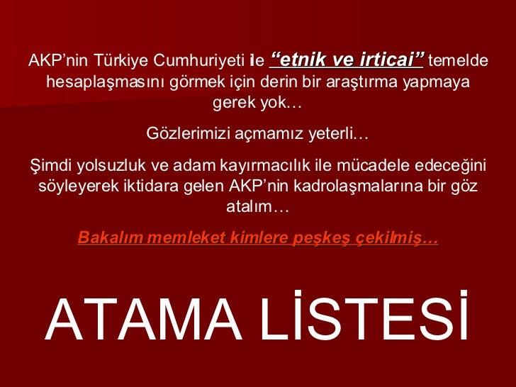 """AKP'nin Türkiye Cumhuriyeti ile  """"etnik ve irticai""""  temelde hesaplaşmasını görmek için derin bir araştırma yapmaya gerek ..."""