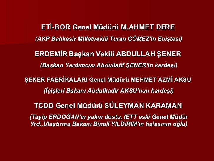 ETİ-BOR Genel Müdürü M.AHMET DERE   (AKP Balıkesir Milletvekili Turan ÇÖMEZ'in Eniştesi) ERDEMİR Başkan Vekili ABDULLAH ŞE...