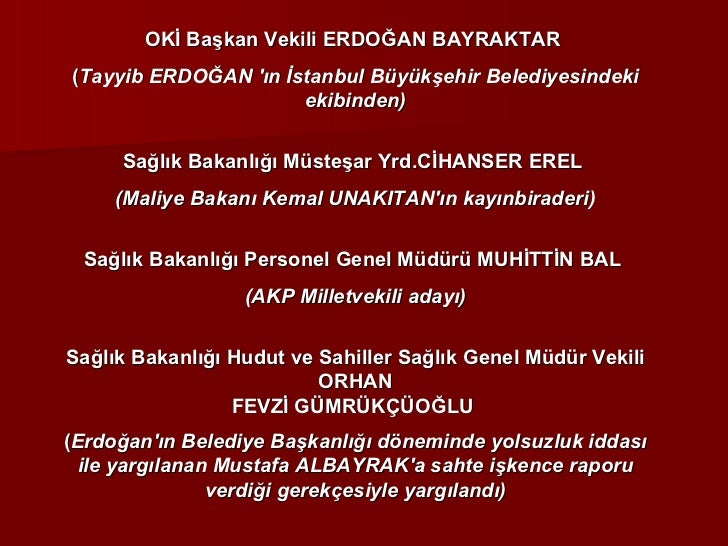 OKİ Başkan Vekili ERDOĞAN BAYRAKTAR  ( Tayyib ERDOĞAN 'ın İstanbul Büyükşehir Belediyesindeki ekibinden) Sağlık Bakanlığı ...