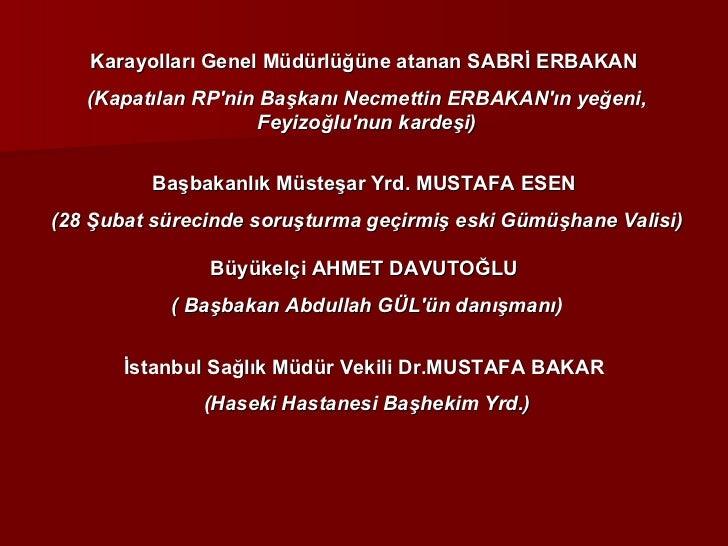 Karayolları Genel Müdürlüğüne atanan SABRİ ERBAKAN  (Kapatılan RP'nin Başkanı Necmettin ERBAKAN'ın yeğeni, Feyizoğlu'nun k...