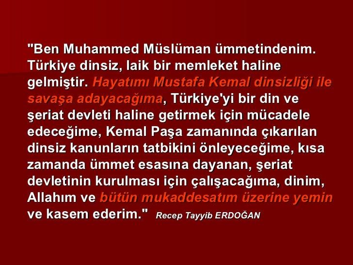 """""""Ben Muhammed Müslüman ümmetindenim. Türkiye dinsiz, laik bir memleket haline gelmiştir.  Hayatımı Mustafa Kemal dins..."""