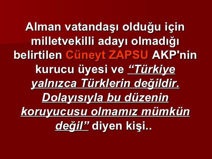"""Alman vatandaşı olduğu için milletvekilli adayı olmadığı belirtilen  Cüneyt ZAPSU  AKP'nin kurucu üyesi ve  """"Türkiye yalnı..."""