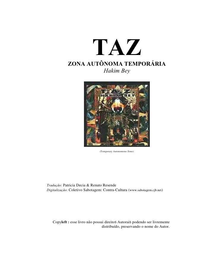 TAZ              ZONA AUTÔNOMA TEMPORÁRIA                       Hakim Bey                                      (Temporary ...