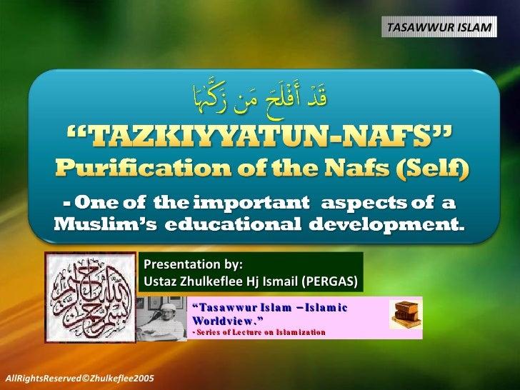 "AllRightsReserved©Zhulkeflee2005 "" Tasawwur Islam – Islamic Worldview."" - Series of Lecture on Islamization Presentation b..."