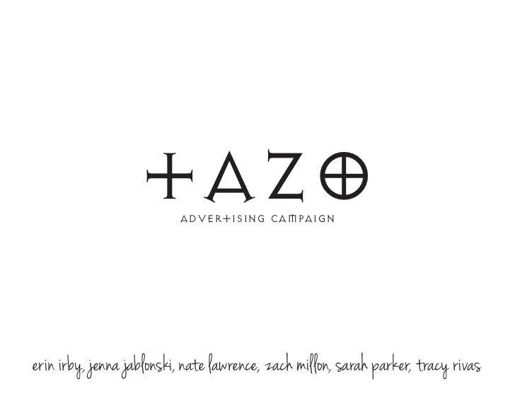 tazo     advertising campaignerin irby, jenna jablonski, nate lawrence, zach millon, sarah parker, tracy r ivas