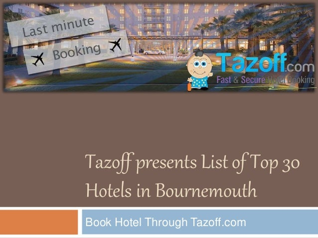 Tazoff presents List of Top 30 Hotels in Bournemouth Book Hotel Through Tazoff.com