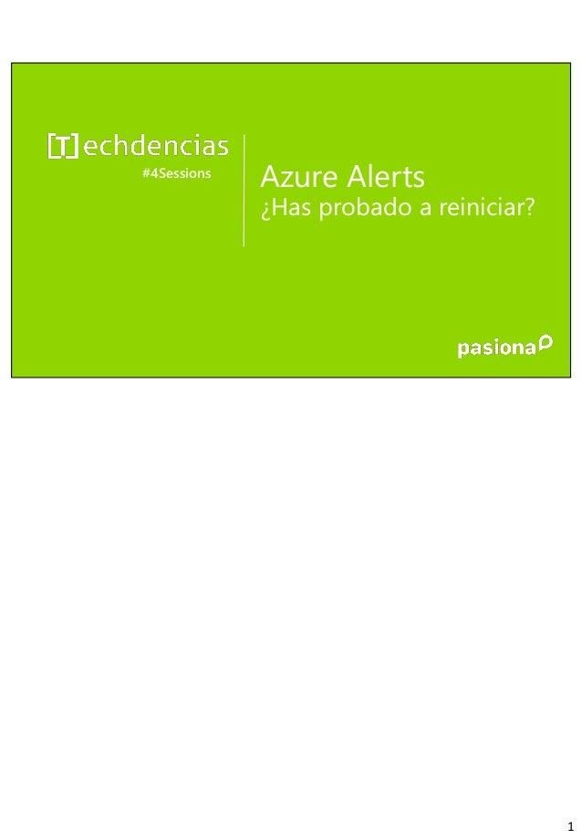 Azure Alerts ¿Has probado a reiniciar? #4Sessions 1