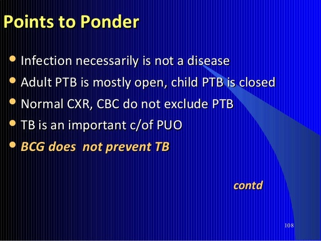 MCQMCQ  TB can mimic any sign or any symptomTB can mimic any sign or any symptom  Most primary infx. healsMost primary i...