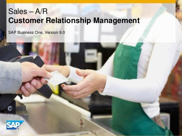 Sales – A/R Customer Relationship Management SAP Business One, Version 9.0