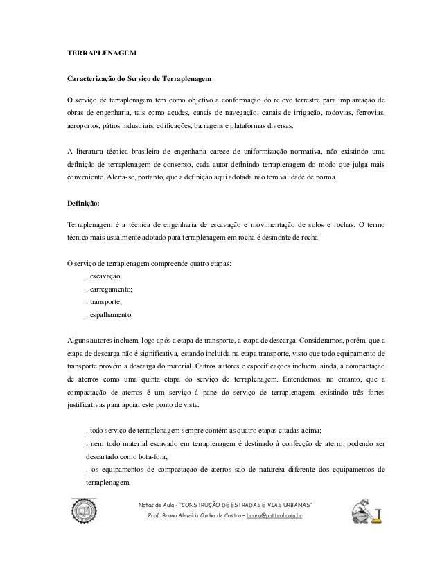 TERRAPLENAGEMCaracterização do Serviço de TerraplenagemO serviço de terraplenagem tem como objetivo a conformação do relev...
