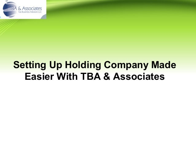 Setting Up Holding Company Made Easier With TBA & Associates