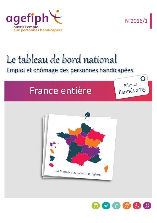 Emploi et chômage des personnes handicapées France entière N°2016/1 Le tableau de bord national