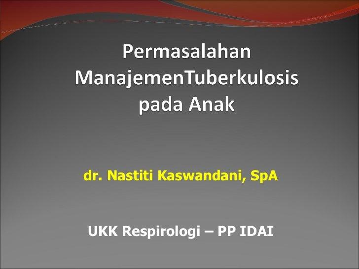 dr. Nastiti Kaswandani, SpA UKK Respirologi – PP IDAI