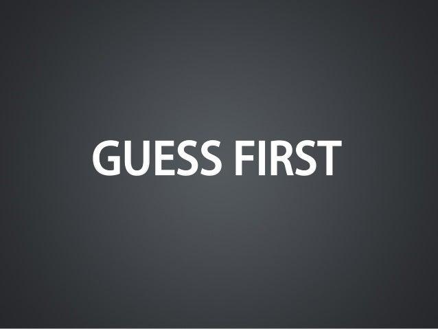 GUESS FIRST