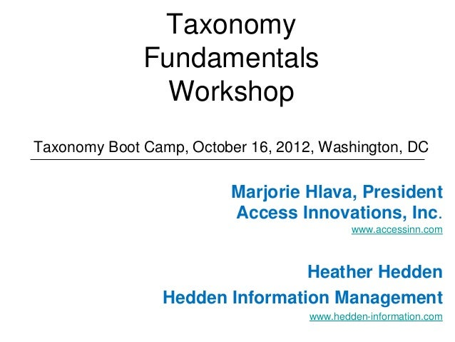Taxonomy              Fundamentals                WorkshopTaxonomy Boot Camp, October 16, 2012, Washington, DC            ...