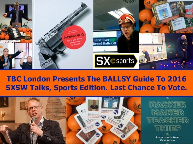 TBC London Presents The BALLSY Guide To 2016 SXSW Talks, Sports Edition. Last Chance To Vote.